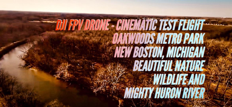 DJI FPV Drone – Cinematic Test Flight – Oakwoods Metropark –Michigan