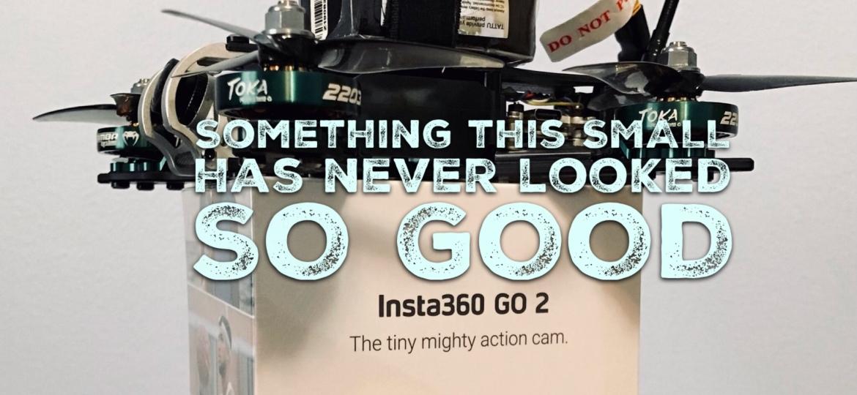 Indestructible – Insta360Go2 FirstFlight